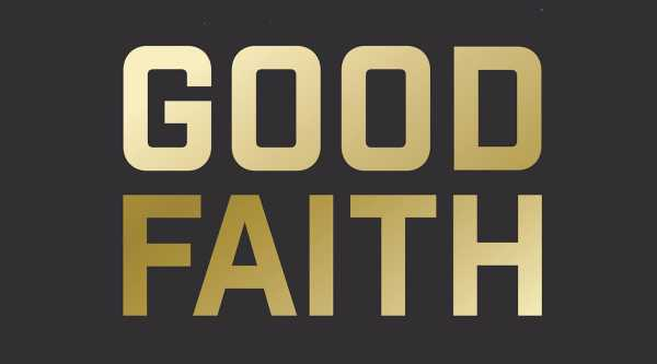 A Brief History of Good Faith – Part 1