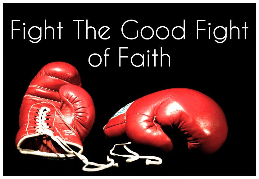 Fighting The Good Fight Of Faith - Tim Greenwood Ministries